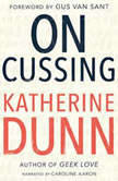 On Cussing Bad Words and Creative Cursing, Katherine Dunn