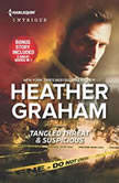 Tangled Threat & Suspicious, Heather Graham