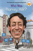 Who Was Harvey Milk?, Corinne A. Grinapol
