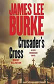 Crusader's Cross A Dave Robicheaux Novel, James Lee Burke