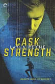 Cask Strength (Agents Irish and Whiskey, #2), Layla Reyne