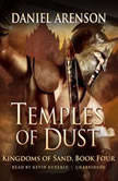 Temples of Dust Kingdoms of Sand, Book 4, Daniel Arenson