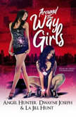 Around the Way Girls, La Jill Hunt; Angel M. Hunter; Dwayne S. Joseph