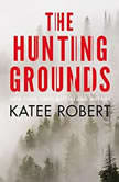 The Hunting Grounds, Katee Robert