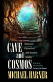 Cave and Cosmos Shamanic Encounters with Another Reality, Michael Harner