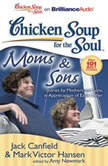 Chicken Soup for the Soul: Moms & Sons Stories by Mothers and Sons, in Appreciation of Each Other, Jack Canfield
