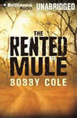 The Rented Mule, Bobby Cole