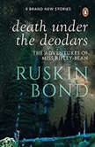 Death Under The Deodars, Ruskin Bond