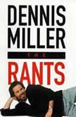 The Rants, Dennis Miller