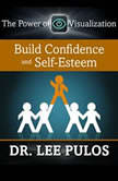 Build Confidence and Self-Esteem, Lee Pulos