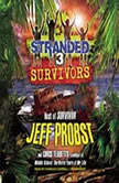 Survivors, Jeff Probst; Chris Tebbetts