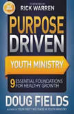 Purpose Driven Youth Ministry 9 Essential Foundations for Healthy Growth, Doug Fields