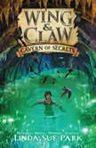 Wing & Claw #2: Cavern of Secrets, Linda Sue Park