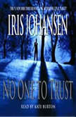 No One to Trust, Iris Johansen