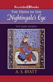 The Djinn In the Nightingale's Eye, A.S. Byatt