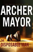 The Disposable Man, Archer Mayor