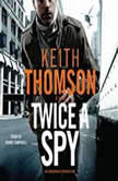 Twice a Spy, Keith Thomson