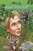 Who Is Jane Goodall?, Roberta Edwards