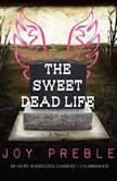 The Sweet Dead Life, Joy Preble