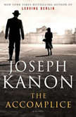 The Accomplice, Joseph Kanon