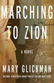 Marching to Zion, Mary Glickman