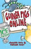 Guinea Pigs Online: The Ice Factor, Jennifer Gray