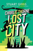 Charlie Thorne and the Lost City, Stuart Gibbs