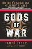 Gods of War History's Greatest Military Rivals, James Lacey