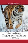 Tigers in the Snow, Peter Matthiessen