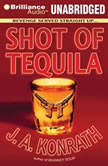 Shot of Tequila A Jack Daniels Thriller, J. A. Konrath