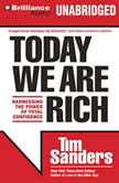 Today We are Rich Harnessing the Power of Total Confidence, Tim Sanders