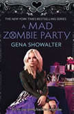 A Mad Zombie Party, Gena Showalter
