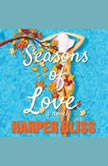 Seasons of Love A Lesbian Romance Novel, Harper Bliss