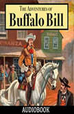 The Adventures of Buffalo Bill, Col. William F. Cody