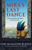 Miras Last Dance A Penric & Desdemona Novella in the World of the Five Gods, Lois McMaster Bujold
