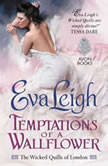 Temptations of a Wallflower The Wicked Quills of London, Eva Leigh