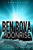 Moonrise, Ben Bova