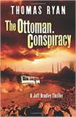 The Ottoman Conspiracy A Jeff Bradley Thriller, Thomas Ryan