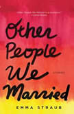 Other People We Married, Emma Straub
