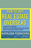 How to Buy Real Estate Overseas, Kathleen Peddicord