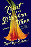 Fruit of the Drunken Tree, Ingrid Rojas Contreras