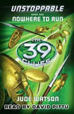 The 39 Clues Unstoppable Book One Nowhere to Run