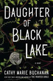 Daughter of Black Lake A Novel, Cathy Marie Buchanan