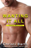 Wanting It All A Naked Men Novel, Book 2, Christi Barth