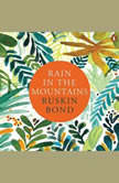 Rain In The Mountains, Ruskin Bond