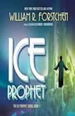 Ice Prophet, William R. Forstchen