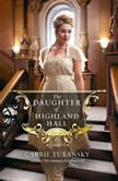 The Daughter of Highland Hall, Carrie Turansky