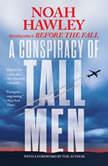 A Conspiracy of Tall Men, Noah Hawley
