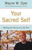 Your Sacred Self, Wayne W. Dyer