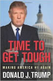 Time to Get Tough Making America #1 Again, Donald J. Trump